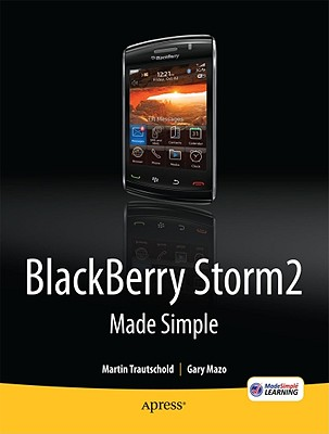 BlackBerry Storm 2 Made Simple By Trautschold, Martin/ Mazo, Gary